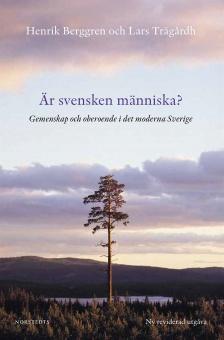 Är svensken människa?: gemenskap och oberoende i det moderna Sverige