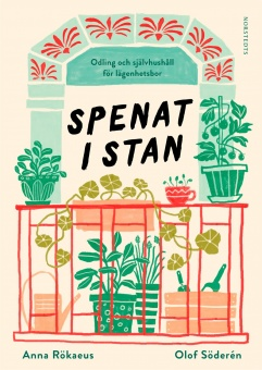 Spenat i stan: odling och självhushåll för lägenhetsbor