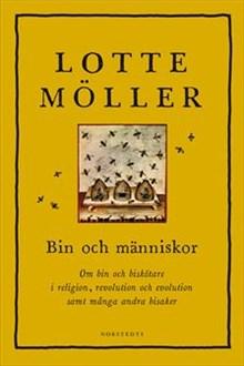 Bin och människor : Om bin och biskötare i religion, revolution och evolution samt många andra bisaker.