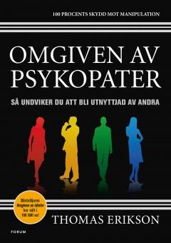 Omgiven av psykopater: så undviker du att bli utnyttjad av andra