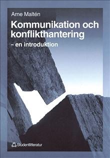 Kommunikation och konflikthantering - - en introduktion