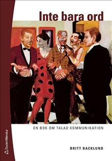 Inte bara ord : en bok om talad kommunikation