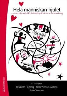 Hela människan-hjulet : ett enkelt sätt att tala om det svåra : en samtalsmodell för livskunskap + känsla av sammanhang