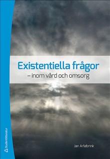 Existentiella frågor : inom vård och omsorg