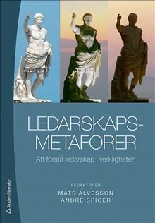 Ledarskapsmetaforer : att förstå ledarskap i verkligheten