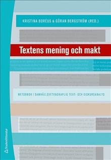 Textens mening och makt : metodbok i samhällsvetenskaplig text- och diskursanalys