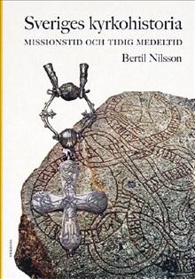 Sveriges kyrkohistoria 1: Missionstid och tidig medeltid