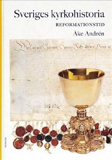 Sveriges kyrkohistoria 3: Reformationstid