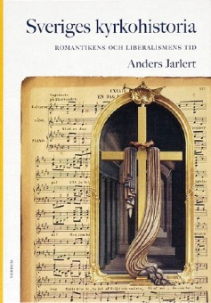 Sveriges kyrkohistoria 6 - Romantikens och liberalismens tid