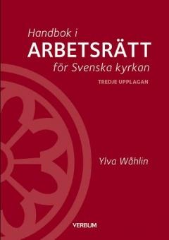 Handbok i arbetsrätt för Svenska kyrkan - tredje upplagan