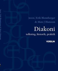 Diakoni - tolkning, historik, praktik