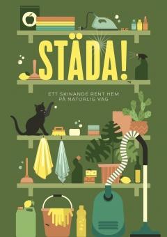 Städa! : ett skinande rent hem på naturlig väg