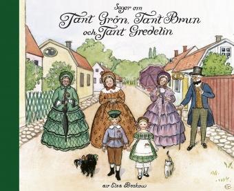 Sagor om Tant Grön, Tant Brun och Tant Gredelin