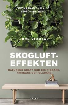 Skogluft-effekten: Naturens kraft gör dig piggare, friskare och gladare