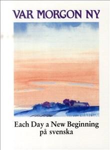 Var morgon ny: Each Day a New Beginning på svenska