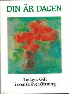 Din är dagen: Today's Gift i svensk översättning