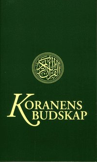 Koranens budskap - med kommentarer och noter