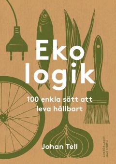 Ekologik: 100 enkla sätt att leva hållbart