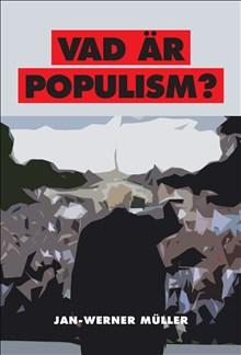 Vad är populism? : en essä
