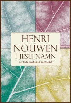 I Jesu namn: Att leda med sann auktoritet