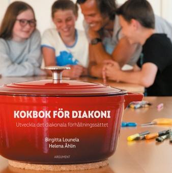 Kokbok för diakoni: Utveckla det diakonala förhållningssättet