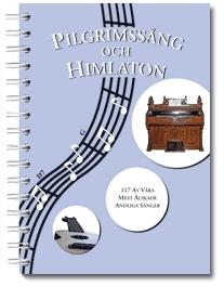 Pilgrimssång och Himlaton: 117 andliga sånger