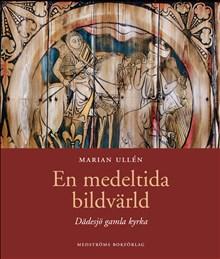 En medeltida bildvärld: Dädesjö gamla kyrka