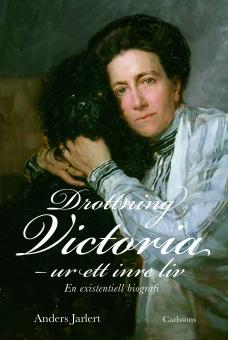 Drottning Victoria - ur ett inre liv: en existentiell biografi