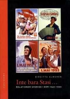 Inte bara Stasi... Relationer Sverige-DDR 1949-1990