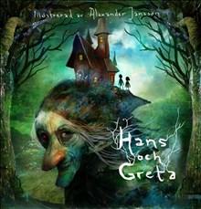 Hans och Greta - Illustrationer av Alexander Jansson