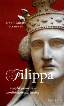 Filippa: engelsk prinsessa och nordisk unionsdrottning