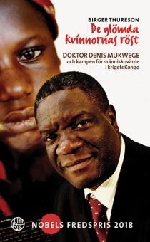 De glömda kvinnornas röst: doktor Denis Mukwege och kampen för människovärde i krigets Kongo
