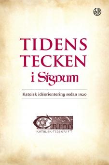 Tidens tecken i Signum: katolsk idéorientering sedan 1920
