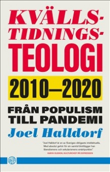 Kvällstidningsteologi: 2010-2020 från populism till pandemi