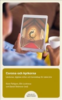 Corona och kyrkorna : Lärdomar, digitala möten och beredskap för nästa kris