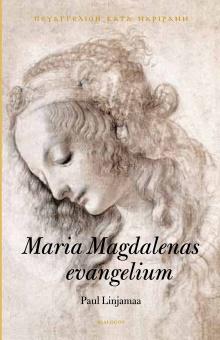 Maria Magdalenas evangelium : text, översättning och historisk bakgrund