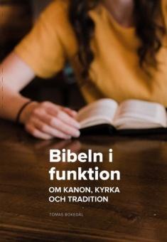 Bibeln i funktion: Om kanon, kyrka och tradition