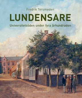 Lundensare: Universitetsöden under fyra århundraden