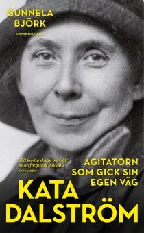Kata Dalström: agitatorn som gick sin egen väg