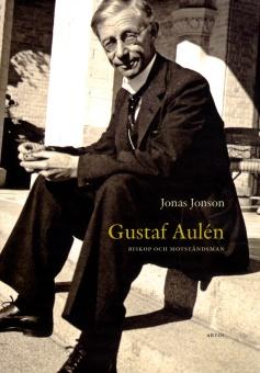 Gustaf Aulén: biskop och motståndsman