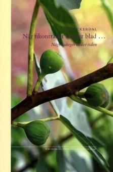 När fikonträdet skjuter blad: Några sånger under tiden