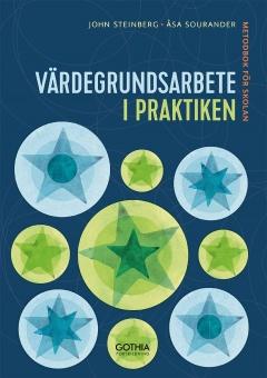 Värdegrundsarbete i praktiken: metodbok för skolan