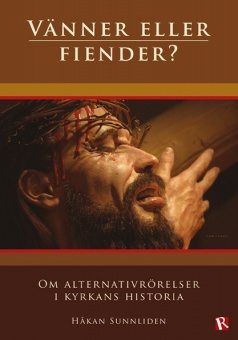 Vänner eller fiender?: om alternativrörelser i kyrkans historia