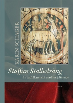 Staffan Stalledräng: en gåtfull gestalt i nordiskt julfirande