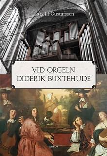 Vid orgeln Diderik Buxtehude