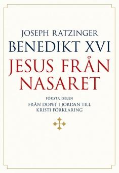 Jesus från Nasaret - Del 1: Från dopet i Jordan till Kristi förklaring