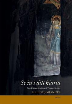 Se in i ditt hjärta: Brev från en biktfader i Valamo kloster
