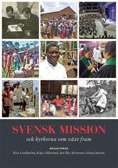 Svensk mission och kyrkorna som växt fram