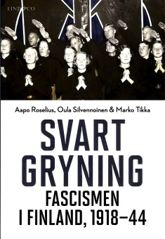 Svart gryning: fascismen i Finland, 1918-1944