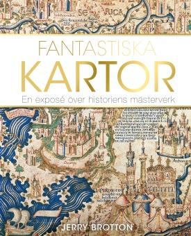 Fantastiska kartor - En exposé över historiens mästerverk